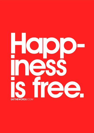 happiness_is_free__by_eatthewords-d5w1jyx