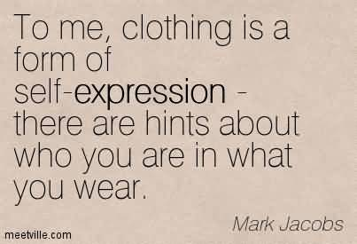 long-clothing-quote-a-form-of-self-expression-there-are-hints-about-who-you-are-in-what-you-wear